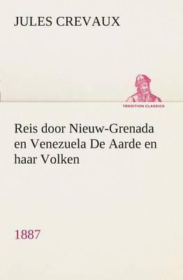 Reis Door Nieuw-Grenada En Venezuela de Aarde En Haar Volken, 1887
