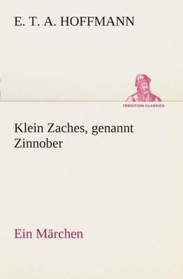 Klein Zaches, Genannt Zinnober Ein Marchen