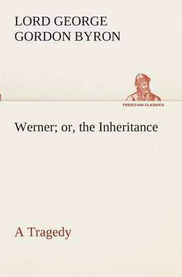Werner; Or, the Inheritance