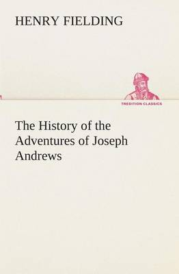 The History of the Adventures of Joseph Andrews