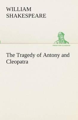 The Tragedy of Antony and Cleopatra
