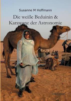 Die Weisse Beduinin & Karawane Der Astronomie