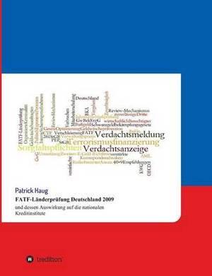 Fatf-Landerprufung Deutschland 2009 Und Dessen Auswirkung Auf Die Nationalen Kreditinstitute