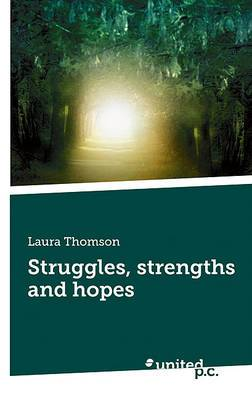 Struggles, Strengths and Hopes