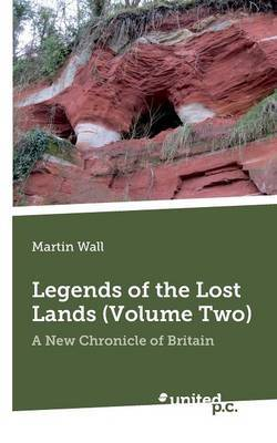 Legends of the Lost Lands: A New Chronicle of Britain: Volume two
