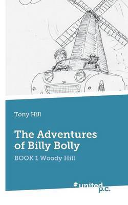 The Adventures of Billy Bolly: Book 1: Woody Hill