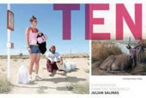 Julian Salinas - Ten. Photographs from the Southwest