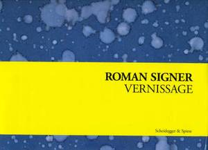 Roman Signer: Invitations for Exhibitions 1972- 2008
