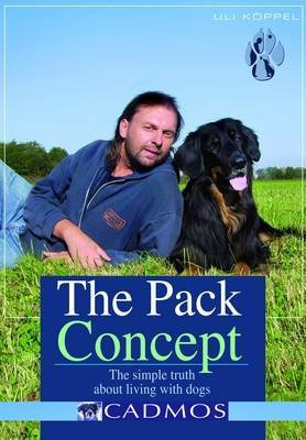 The Pack Concept: The Simple Truth About Living with Dogs