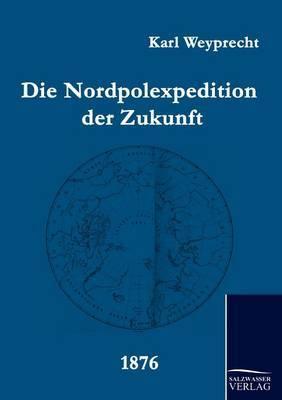 Die Nordpolexpedition Der Zukunft