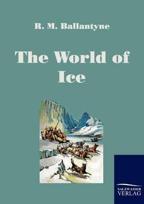 The World of Ice
