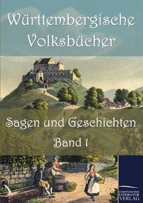 W Rttembergische Volksb Cher: Sagen Und Geschichten