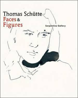 Thomas Schutte: Faces & Figures