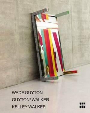 Wade Guyton - Guyton/Walker - Kelley Walker