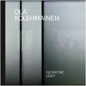 Ola Kolehmainen: Geometric Light