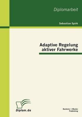 Adaptive Regelung Aktiver Fahrwerke