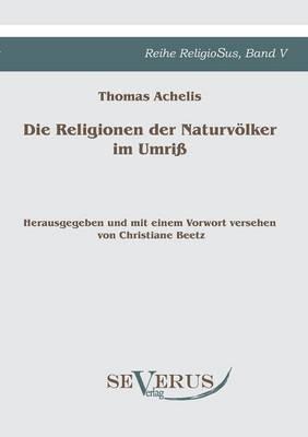 Die Religionen Der Naturvolker Im Umriss