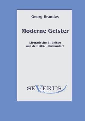Moderne Geister: Literarische Bildnisse Aus Dem 19. Jahrhundert