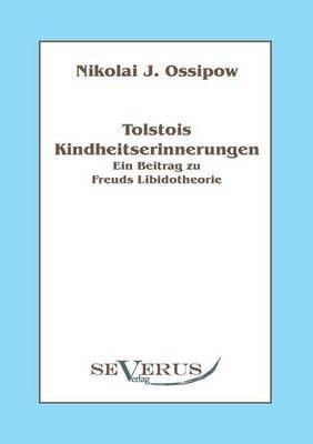 Tolstois Kindheitserinnerungen - Ein Beitrag Zu Freuds Libidotheorie