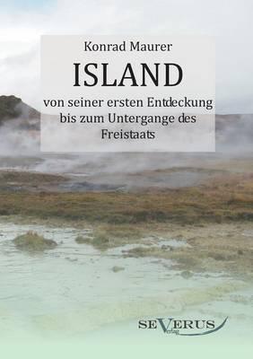 Island Von Seiner Ersten Entdeckung Bis Zum Untergange Des Freistaats