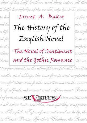 The History of the English Novel: The Novel of Sentiment and the Gothic Romance