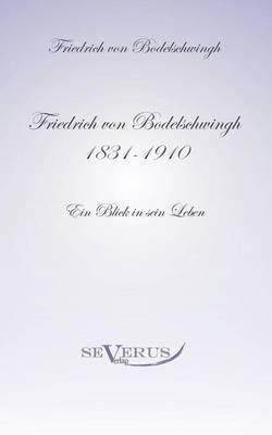 Friedrich Bodelschwingh (1831-1910): Ein Blick in Sein Leben