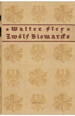 Zwolf Bismarcks