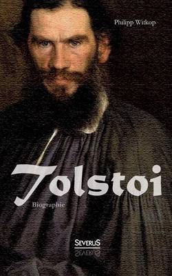 Tolstoi. Biographie