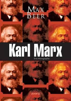 Karl Marx: Eine Monographie