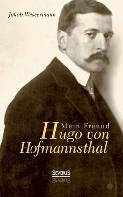 Mein Freund Hugo Von Hofmannsthal