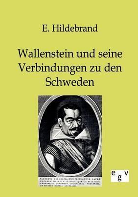 Wallenstein Und Seine Verbindungen Zu Den Schweden