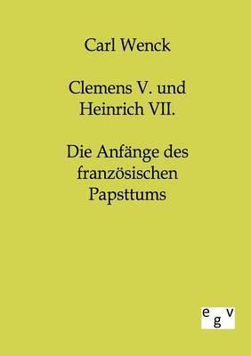 Clemens V. Und Heinrich VII.