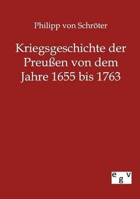 Kriegsgeschichte Der Preu En Von 1655 Bis 1763