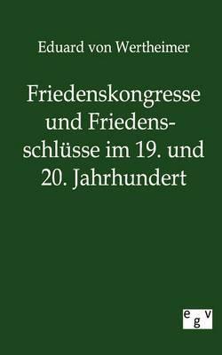 Friedenskongresse Und Friedensschl Sse Im 19. Und 20. Jahrhundert