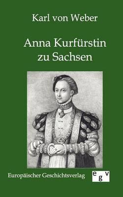 Anna Kurfurstin Zu Sachsen