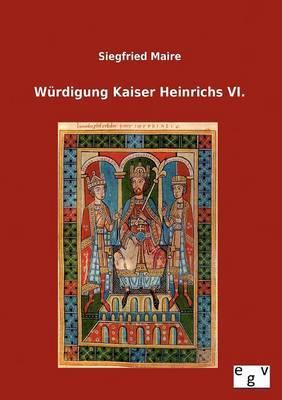 Wurdigung Kaiser Heinrichs VI.