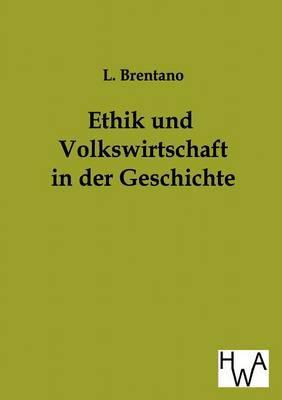 Ethik Und Volkswirtschaft in Der Geschichte