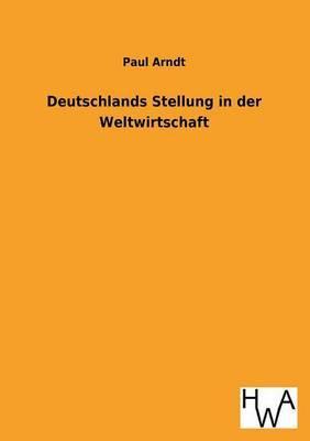 Deutschlands Stellung in Der Weltwirtschaft