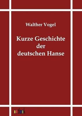 Kurze Geschichte Der Deutschen Hanse
