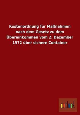 Kostenordnung Fur Massnahmen Nach Dem Gesetz Zu Dem Ubereinkommen Vom 2. Dezember 1972 Uber Sichere Container