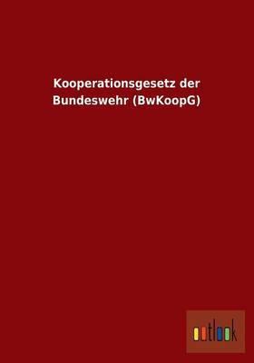 Kooperationsgesetz Der Bundeswehr (Bwkoopg)
