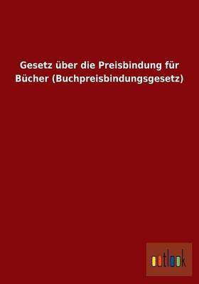 Gesetz Uber Die Preisbindung Fur Bucher (Buchpreisbindungsgesetz)