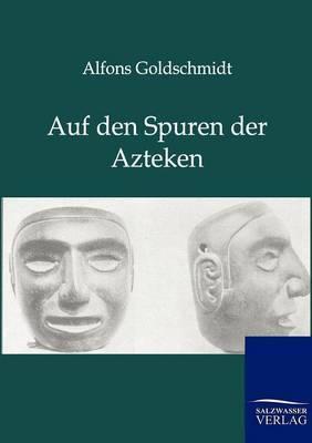 Auf Den Spuren Der Azteken