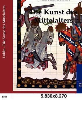 Die Kunst Des Mittelalters