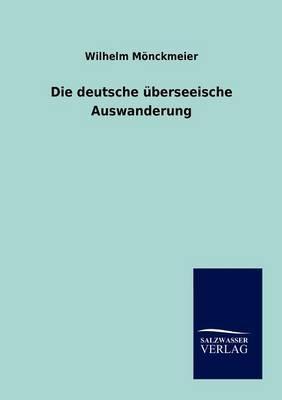 Die Deutsche Berseeische Auswanderung