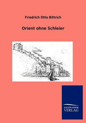 Orient Ohne Schleier