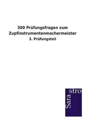 300 Prufungsfragen Zum Zupfinstrumentenmachermeister