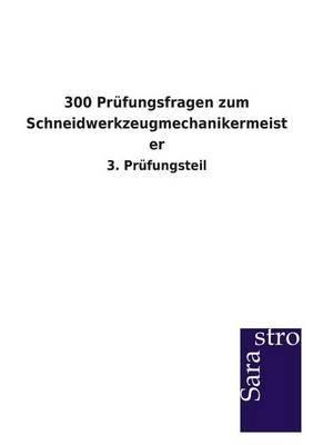 300 Prufungsfragen Zum Schneidwerkzeugmechanikermeister