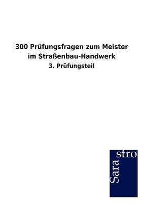 300 PR Fungsfragen Zum Meister Im Stra Enbau-Handwerk