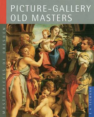 Picture-Gallery Old Masters: Masterpieces of Dresden
